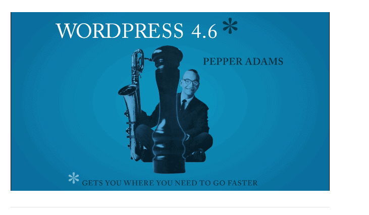 "Everything You Should Know About WordPress 4.6 – ""Pepper"""